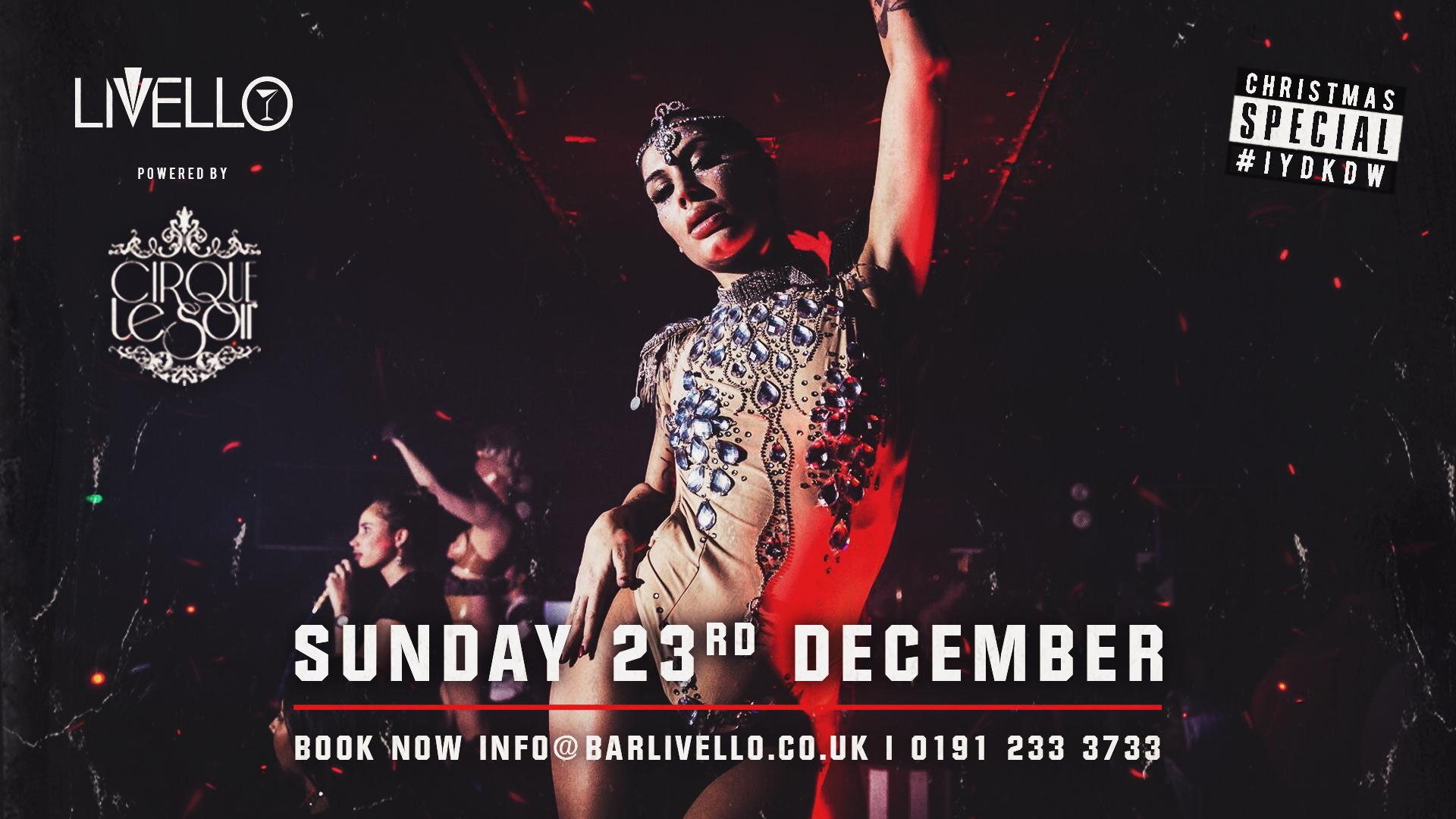 Cirque Le Soir Christmas Special :: Sunday 23rd December